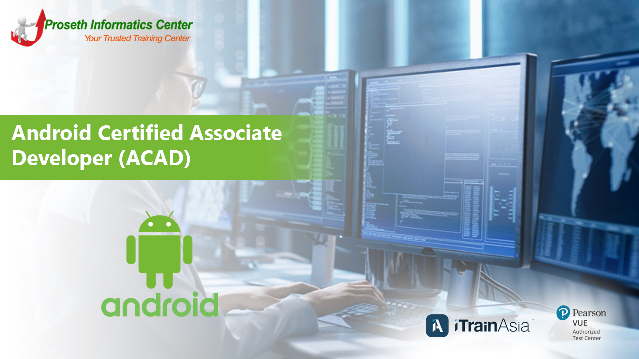 Android Certified Associate Developer (ACAD)