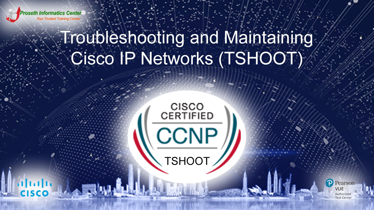 CCNP TSHOOT : Troubleshooting and Maintaining Cisco IP Network