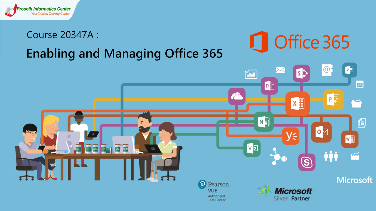 Course OD20347A: Enabling and Managing Office 365